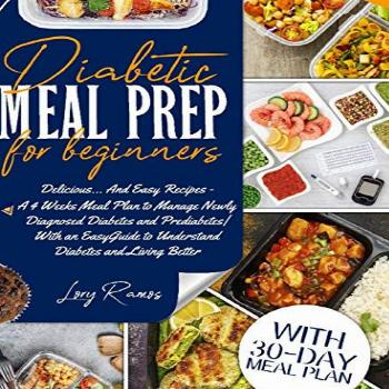 Diabetic Meal Prep for Beginners: Delicious... And Easy