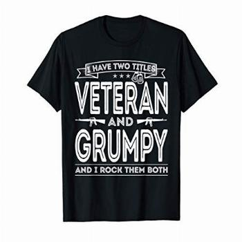 Mens I have two titles Veteran and Grumpy Funny Proud US